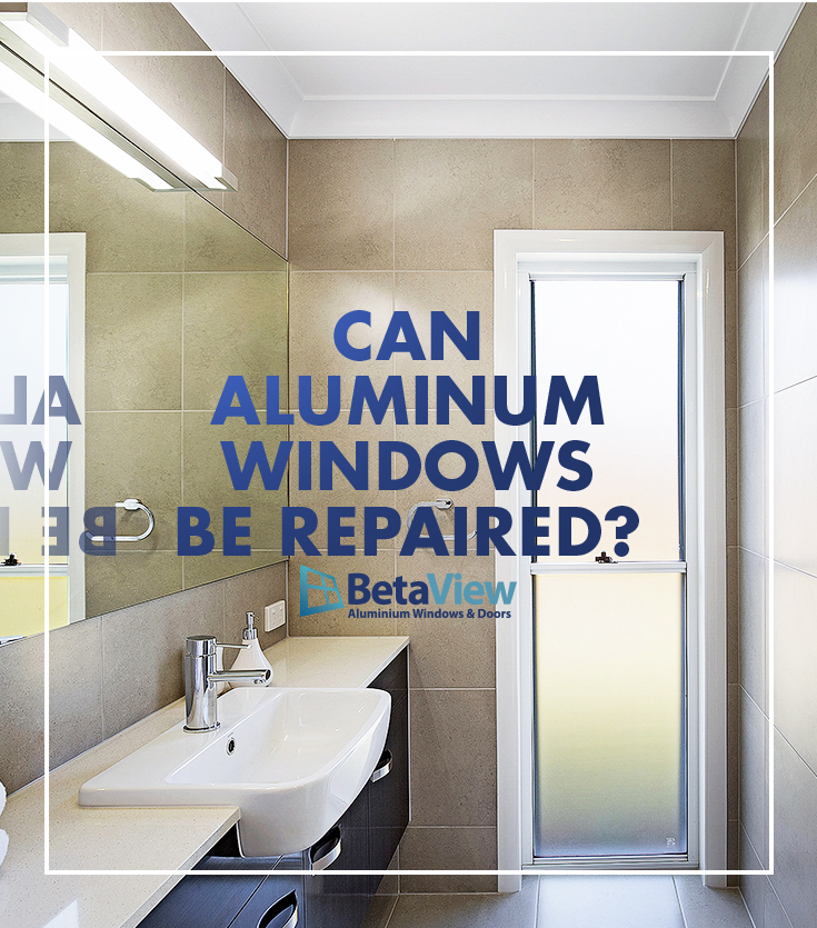 Can aluminum windows be repaired?